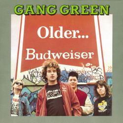 Older... - Gang Green