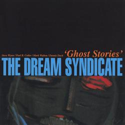 Ghost Stories - The Dream Syndicate
