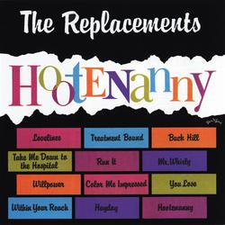 Hootenanny - The Replacements