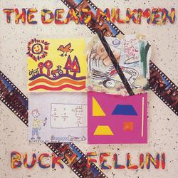 Bucky Fellini - The Dead Milkmen