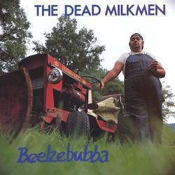 Beelzebubba - The Dead Milkmen