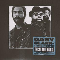 This Land (Remix) [From The Tonight Show Starring Jimmy Fallon] [feat. Black Thought] - Gary Clark Jr.