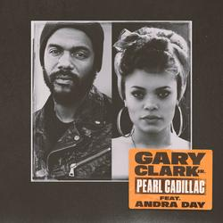 Pearl Cadillac (feat. Andra Day) - Gary Clark Jr.