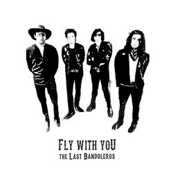Fly With You - The Last Bandoleros