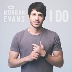 I Do - Morgan Evans