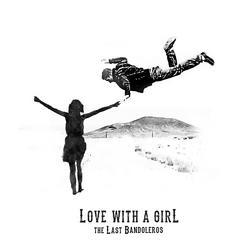 Love With a Girl - The Last Bandoleros