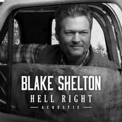 Hell Right (Acoustic) - Blake Shelton