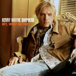 Hey, What Do You Say - Kenny Wayne Shepherd
