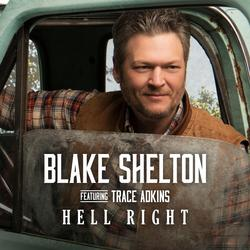 Hell Right (feat. Trace Adkins) - Blake Shelton