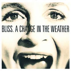 A Change In The Weather - Bliss