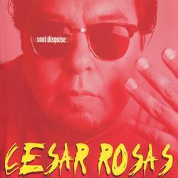 Soul Disguise - Cesar Rosas