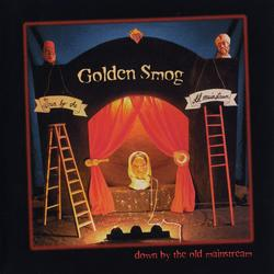 Down By The Old Mainstream - Golden Smog