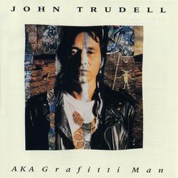 AKA Grafitti Man - John Trudell