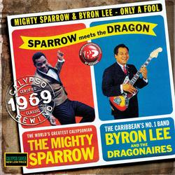 Only A Fool - Mighty Sparrow & Byron Lee