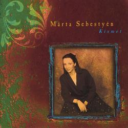 Kismet - Márta Sebestyén