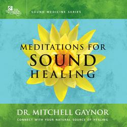 Meditations for Sound Healing - Dr. Mitchell Gaynor