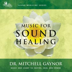 Music For Sound Healing - Dr. Mitchell Gaynor