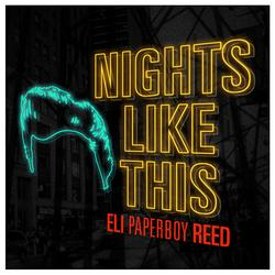 """Nights Like This - Eli """"Paperboy"""" Reed"""