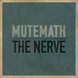 The Nerve - Mutemath
