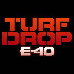 Turf Drop - E-40