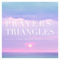 Prayers / Triangles (Com Truise Remix) - Deftones