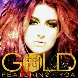 Gold (feat. Tyga) - Neon Hitch