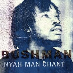 Nyah Man Chant - Bushman