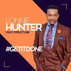 #GETITDONE - Lonnie Hunter & Structure