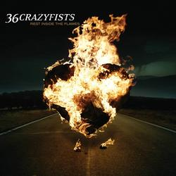 Rest Inside The Flames - 36 Crazyfists