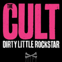 Dirty Little Rockstar - The Cult
