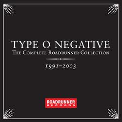 The Complete Roadrunner Collection 1991-2003 - Type O Negative