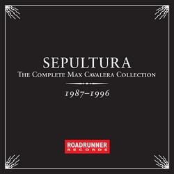 The Complete Max Cavalera Collection 1987-1996 - Sepultura