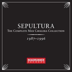 The Complete Max Cavalera Collection 1987-1996 - Sepultura