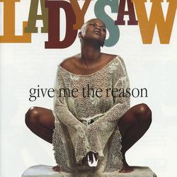 Give Me The Reason - Lady Saw