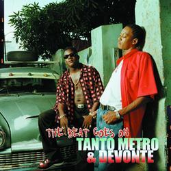The Beat Goes On - Tanto Metro & Devonte