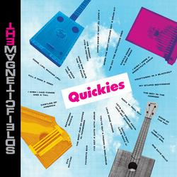 Quickies - The Magnetic Fields