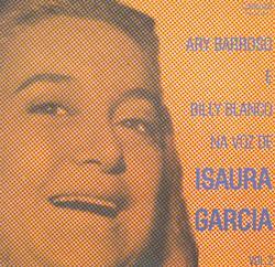 "Ary Barroso e Billy Blanco "" Na Voz de Isaura Garcia"" - Isaura Garcia"