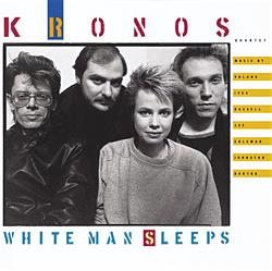 White Man Sleeps - Kronos Quartet