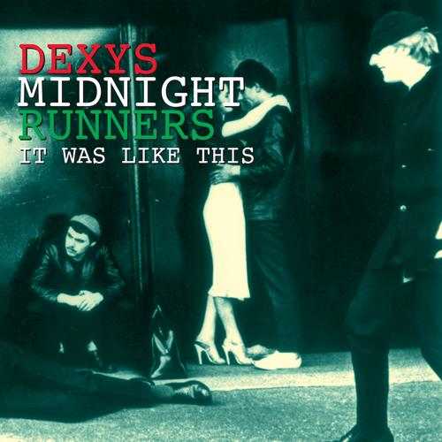 It Was Like This - Dexys Midnight Runners