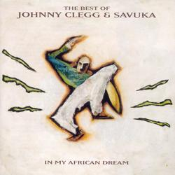 The Best Of Johnny Clegg & Savuka: In My African Dream - Johnny Clegg