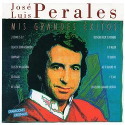 Mis grandes éxitos - José Luis Perales