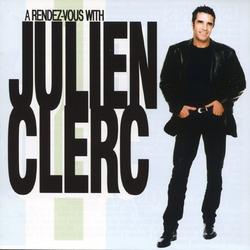A Rendez-Vous With Julien Clerc - Julien Clerc