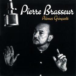 Poèmes grincants - Pierre Brasseur