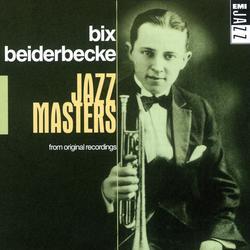 Jazz Masters - Bix Beiderbecke