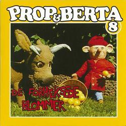 Prop Og Berta 8 (De Forheksede Blommer) - Prop Og Berta