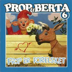 Prop Og Berta 6 (Prop Er Forelsket) - Prop Og Berta