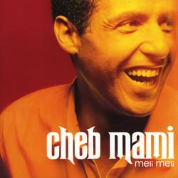 Meli Meli - Cheb Mami