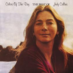 Colors Of The Day, The Best Of Judy Collins - Judy Collins
