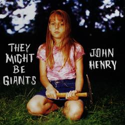 John Henry - They Might Be Giants