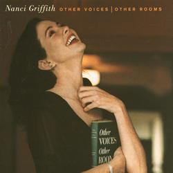 Other Voices, Other Rooms - Nanci Griffith